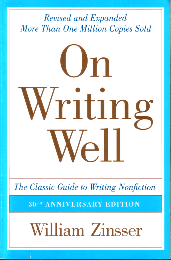 William Zinsser On Writing Well